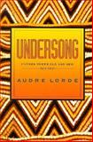 Undersong : Chosen Poems Old and New, Lorde, Audre Geraldine, 0393033953
