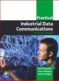 Practical Industrial Data Communications : Best Practice Techniques, Reynders, Deon and Mackay, Steve, 0750663952