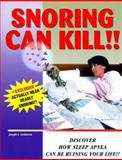 Snoring Can Kill, Joseph L. Goldstein, 0966893956