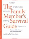 Family Members Survival Guide : What Every Relative of a Nursing Home Resident Needs to Know, Pillemer, Karl and Meador, Rhoda, 1401843956