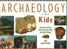 Archaeology for Kids, Richard Panchyk, 1556523955
