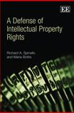 A Defense of Intellectual Property Rights, Richard A. Spinello and Maria Bottis, 1847203957