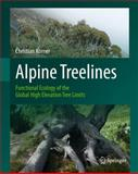 Alpine Treelines : Functional Ecology of the Global High Elevation Tree Limits, Körner, Christian, 3034803958