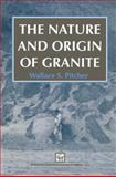 The Nature and Origin of Granite, Pitcher, W. S., 9401733953