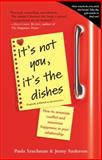 It's Not You, It's the Dishes, Paula Szuchman and Jenny Anderson, 0385343957
