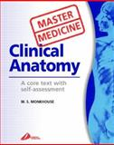 Clinical Anatomy : A Core Text with Self-Assessment, Monkhouse, W. S., 0443063958
