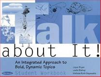 Talk about It! : An Integrated Approach to Bold, Dynamic Topics, Bryan, Joyce and Bishop, Leslie, 0472083953