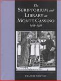 The Scriptorium and Library at Monte Cassino, 1058-1105, Newton, Francis, 0521583950