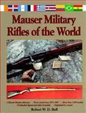 Mauser Military Rifles of the World, Robert W. D. Ball, 0873413954