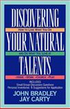 Discovering Your Natural Talents, John Bradley and Jay Carty, 0891093958