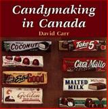 Candymaking in Canada, David Carr, 1550023950