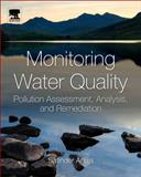 Monitoring Water Quality : Pollution Assessment, Analysis, and Remediation, , 0444593950