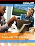 Microsoft Office 2007, Microsoft Official Academic Course, 047016395X
