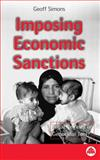 Imposing Economic Sanctions : Legal Remedy or Genocidal Tool?, Simons, Geoff, 0745313957