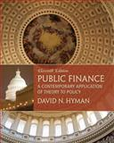 Public Finance : A Contemporary Application of Theory to Policy, Hyman, David N., 1285173953