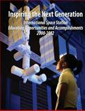 Inspiring the Next Generation: International Space Station Education Opportunities and Accomplishments 2000-2012, National Aeronautics Administration and Camille Alleyne, 1481023950