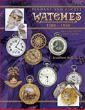 Collector's Encyclopedia of Pendant and Pocket Watches, 1500-1950, C. Jeanenne Bell, 1574323954