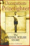 Occupation - Prizefighter : Freddie Welsh's Quest for the World Championship, Gallimore, Andrew, 185411395X