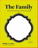 The Family : Diversity, Inequality, and Social Change, Philip N. Cohen, 0393933954