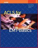 ACLS for EMT-Basics, American Academy of Orthopaedic Surgeons Staff and Smith, Mike, 076374395X