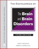 The Encyclopedia of Brain and Brain Disorders, Turkington, Carol and Harris, Joseph, 0816063958