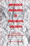 Behavior Problems in Preschool Children : Clinical and Developmental Issues, Campbell, Susan B., 0898623952