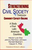 Strengthening Democracy Through Community Capacity Building : A Study of Four Latin American Countries, Diaz, Hector Luis and Rameriz-Johnson, Johnny, 0922993955