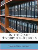 United States History for Schools, Edmond Stephen Meany, 114342395X