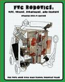 FTC Robotics: Tips, Tricks, Strategies, and Secrets, The Pope The Pope John XXIII High School Robotics Team, 1492763950