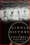 Hidden History of Columbia County, New York, Allison Guertin Marchese, 1626193959