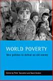 World Poverty : New Policies to Defeat an Old Enemy, , 1861343957