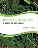 Digital Fundamentals : A Systems Approach, Floyd, Thomas L., 0132933950