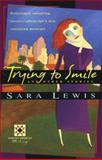 Trying to Smile and Other Stories, Sara Lewis, 0156003953