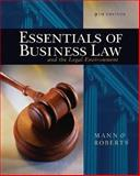 Essentials of Business Law and the Legal Environment, Mann, Richard A. and Roberts, Barry S., 0324303955