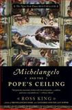 Michelangelo and the Pope's Ceiling, Ross King, 0802713955