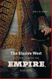 The Elusive West and the Contest for Empire, 1713-1763, Mapp, Paul W., 0807833959
