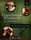 Fingerboard Workbook for the First Position Map the Viola for Good, Diane Allen, 1466323957