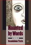 Haunted by Words : Scandalous Texts, Miller, Alyson, 3034313950