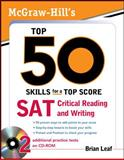 McGraw-Hill's Top 50 Skills for a Top Score : SAT Critical Reading and Writing, Leaf, Brian, 0071613951