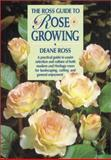 The Ross Guide to Rose Growing, Deane Ross, 0850913950