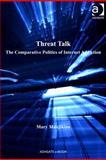 Threat Talk : The Comparative Politcs of Internet Addiction, Manjikian, Mary, 1409433951