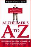 Alzheimer's A to Z, Jytte Lokvig and John D. Becker, 1572243953