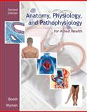 Anatomy, Physiology, and Pathophysiology for Allied Health, Booth, Kathryn A. and Wyman, Terri D., 0073373958