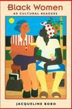 Black Women as Cultural Readers, Bobo, Jacqueline, 0231083955