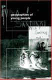 Geographies of Young People : The Morally Contested Spaces of Identity, Aitken, Stuart C., 0415223954