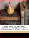 Reports of Cases Heard and Determined in the Supreme Court of the State of New York, Marcus Tullius Hun, 1149983957