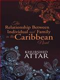 The Relationship Between Individual and Family in the Caribbean Novel, Khurshid Attar, 1482833956