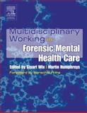 Multidisciplinary Working in Forensic Mental Health Care 9780443073960
