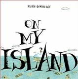 On My Island, Marie-Louise Gay, 088899396X