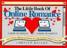 The Little Book of Online Romance, Lorilyn Bailey, 0964123967